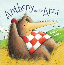 Books for Ages 3 to 4 - Anthony and the Ants by Raynor Gemma