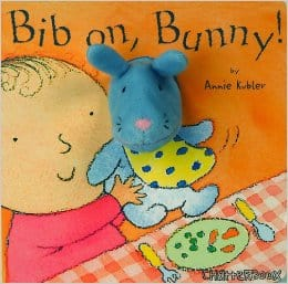 Books for Ages 0 to 1 - Bib on, Bunny! By Annie Kubler