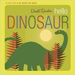 Books for ages 1 to 2 - Hello, Dinosaur by DwellStudio