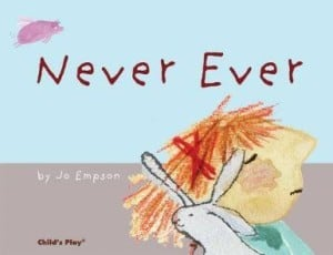 Books for Ages 1 to 2 - Never Ever by Jo Empson
