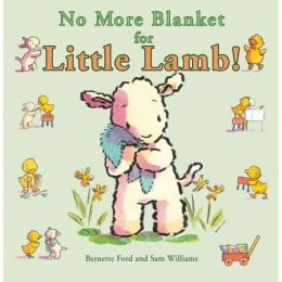 No More Blanket for Little Lamb! by Bernette Ford and Sam Williams - Books for Ages 1 to 2