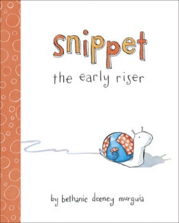 Books for Ages 1 to 2 - Snippet the Early Riser by Bethanie Murguia
