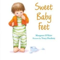 Books for Ages 0 to 1 - Sweet Baby Feet by Margaret O'Hair