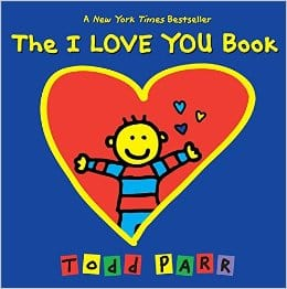 Books for Ages 1 to 2 - The I LOVE YOU Book by Todd Parr