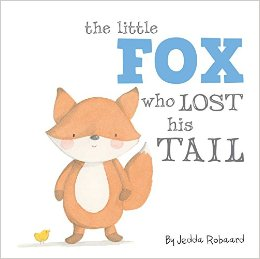 Books for Ages 1 to 2 - The Little Fox Who Lost His Tail by Jedda Robaard