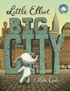Little Elliot Big City by Mike Curato