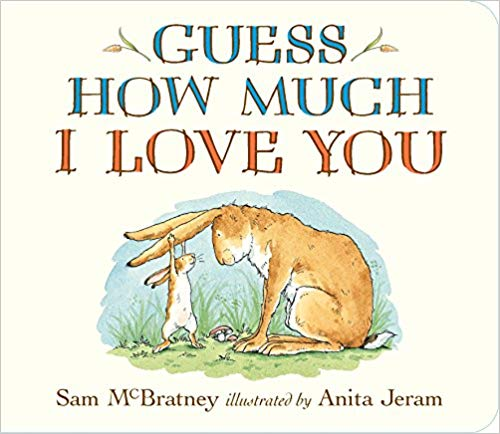 Guess How Much I Love You Board books for 1 year olds