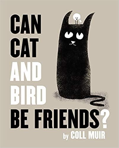 Can Cat and Bird Be Friends Little Fun Club